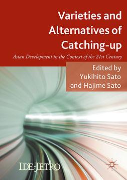 Sato, Hajime - Varieties and Alternatives of Catching-up, e-kirja