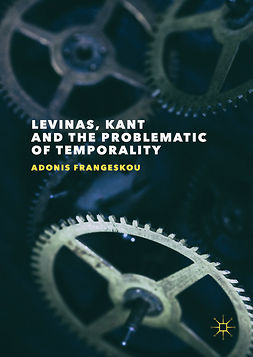 Frangeskou, Adonis - Levinas, Kant and the Problematic of Temporality, e-bok