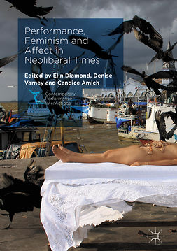 Amich, Candice - Performance, Feminism and Affect in Neoliberal Times, e-kirja