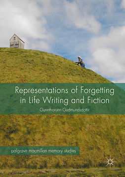 Gudmundsdottir, Gunnthorunn - Representations of Forgetting in Life Writing and Fiction, ebook