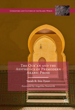 Tyeer, Sarah R. bin - The Qur'an and the Aesthetics of Premodern Arabic Prose, ebook