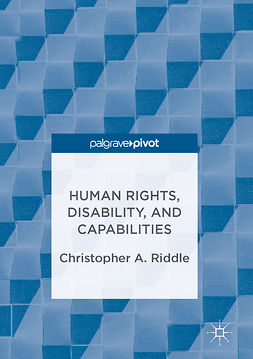 Riddle, Christopher A. - Human Rights, Disability, and Capabilities, e-bok