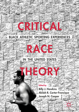 Carter-Francique, Akilah R. - Critical Race Theory: Black Athletic Sporting Experiences in the United States, ebook