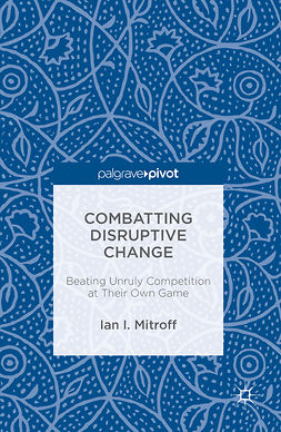 Mitroff, Ian I. - Combatting Disruptive Change, ebook