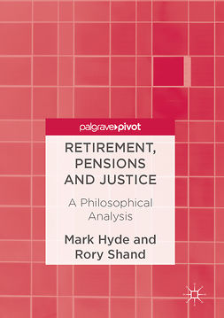 Hyde, Mark - Retirement, Pensions and Justice, e-bok