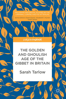 Tarlow, Sarah - The Golden and Ghoulish Age of the Gibbet in Britain, ebook