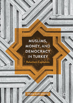 Madi-Sisman, Özlem - Muslims, Money, and Democracy in Turkey, ebook