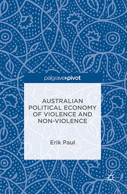 Paul, Erik - Australian Political Economy of Violence and Non-Violence, ebook
