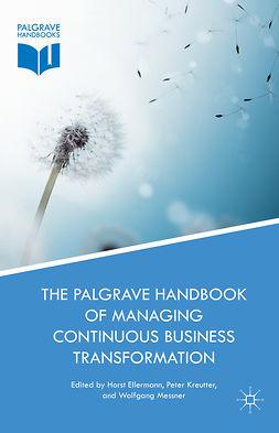 Ellermann, Horst - The Palgrave Handbook of Managing Continuous Business Transformation, ebook