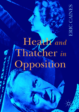 Caines, Eric - Heath and Thatcher in Opposition, ebook