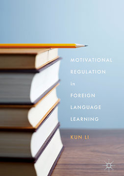 Li, Kun - Motivational Regulation in Foreign Language Learning, e-kirja