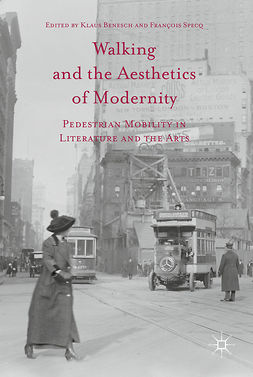 Benesch, Klaus - Walking and the Aesthetics of Modernity, ebook