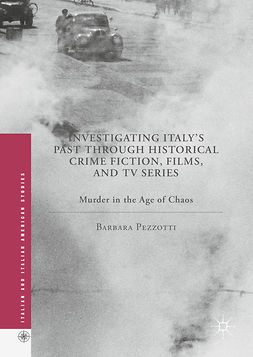 Pezzotti, Barbara - Investigating Italy's Past through Historical Crime Fiction, Films, and TV Series, ebook