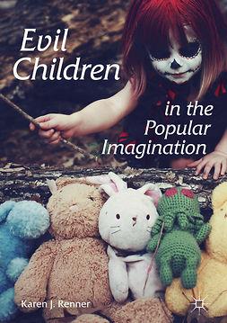 Renner, Karen J. - Evil Children in the Popular Imagination, ebook