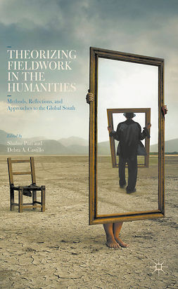 Castillo, Debra A. - Theorizing Fieldwork in the Humanities, ebook