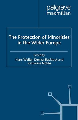 Blacklock, Denika - The Protection of Minorities in the Wider Europe, e-bok