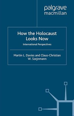 Davies, Martin L. - How the Holocaust Looks Now, e-bok