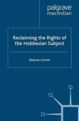 Curran, Eleanor - Reclaiming the Rights of the Hobbesian Subject, ebook