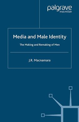 Macnamara, J. R. - Media and Male Identity, ebook