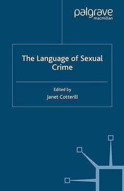 Cotterill, Janet - The Language of Sexual Crime, e-kirja