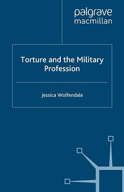 Wolfendale, Jessica - Torture and the Military Profession, ebook