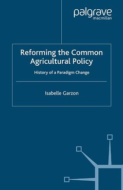 Garzon, Isabelle - Reforming the Common Agricultural Policy, e-bok