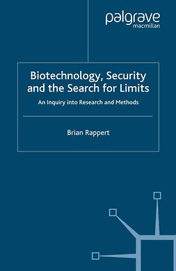 Rappert, Brian - Biotechnology, Security and the Search for Limits, ebook