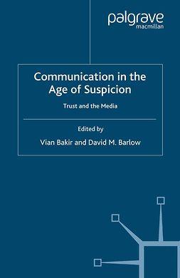 Bakir, Vian - Communication in the Age of Suspicion, ebook
