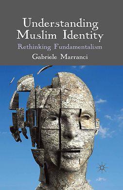 Marranci, Gabriele - Understanding Muslim Identity, ebook