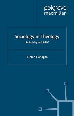 Flanagan, Kieran - Sociology in Theology, e-bok