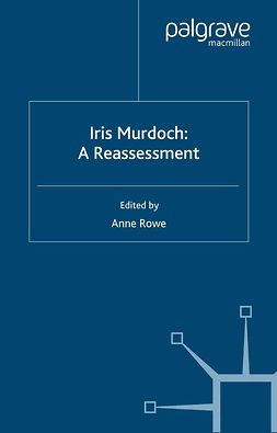 Rowe, Anne - Iris Murdoch: A Reassessment, e-bok