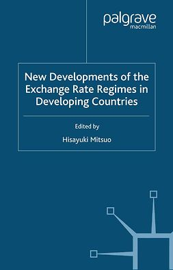 Mitsuo, Hisayuki - New Developments of the Exchange Rate Regimes in Developing Countries, ebook