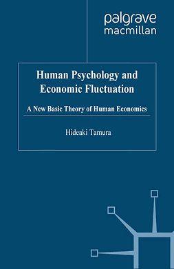 Tamura, Hideaki - Human Psychology and Economic Fluctuation, ebook