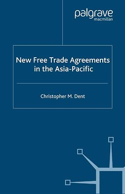 Dent, Christopher M. - New Free Trade Agreements in the Asia-Pacific, e-kirja