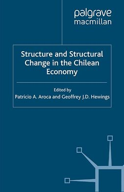 Aroca, Patricio A. - Structure and Structural Change in the Chilean Economy, ebook