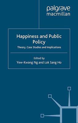 Ho, Lok Sang - Happiness and Public Policy, e-bok
