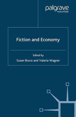 Bruce, Susan - Fiction and Economy, e-kirja