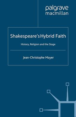 Mayer, Jean-Christophe - Shakespeare's Hybrid Faith, ebook