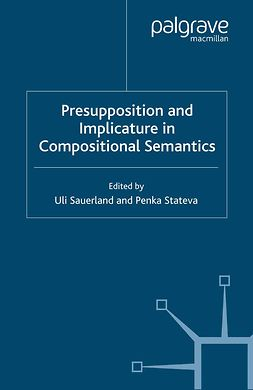 Sauerland, Uli - Presupposition and Implicature in Compositional Semantics, e-bok