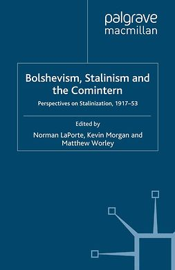 LaPorte, Norman - Bolshevism, Stalinism and the Comintern, ebook