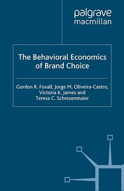 Foxall, Gordon R. - The Behavioral Economics of Brand Choice, e-bok