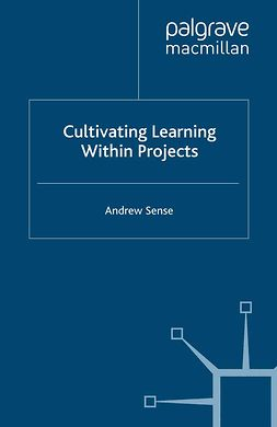 Sense, Andrew - Cultivating Learning within Projects, ebook
