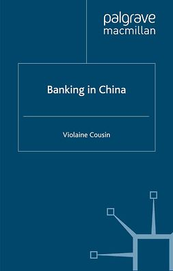 Cousin, Violaine - Banking in China, ebook