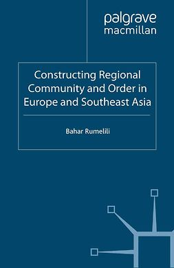 Rumelili, Bahar - Constructing Regional Community and Order in Europe and Southeast Asia, e-bok