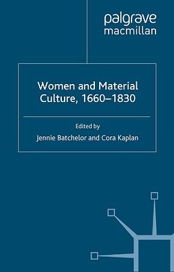 Batchelor, Jennie - Women and Material Culture, 1660–1830, e-kirja