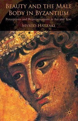 Hatzaki, Myrto - Beauty and the Male Body in Byzantium, e-bok