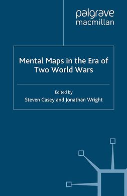 Casey, Steven - Mental Maps in the Era of Two World Wars, ebook