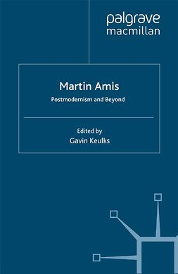 Keulks, Gavin - Martin Amis: Postmodernism and Beyond, e-bok