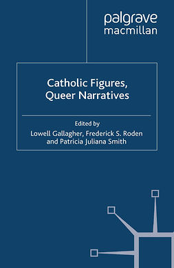 Gallagher, Lowell - Catholic Figures, Queer Narratives, e-kirja