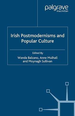 Balzano, Wanda - Irish Postmodernisms and Popular Culture, ebook